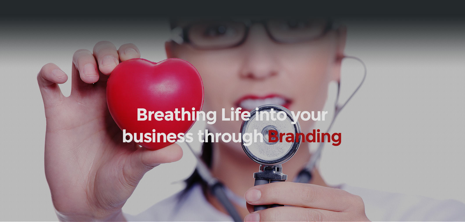 Breathing Life into your business through Branding