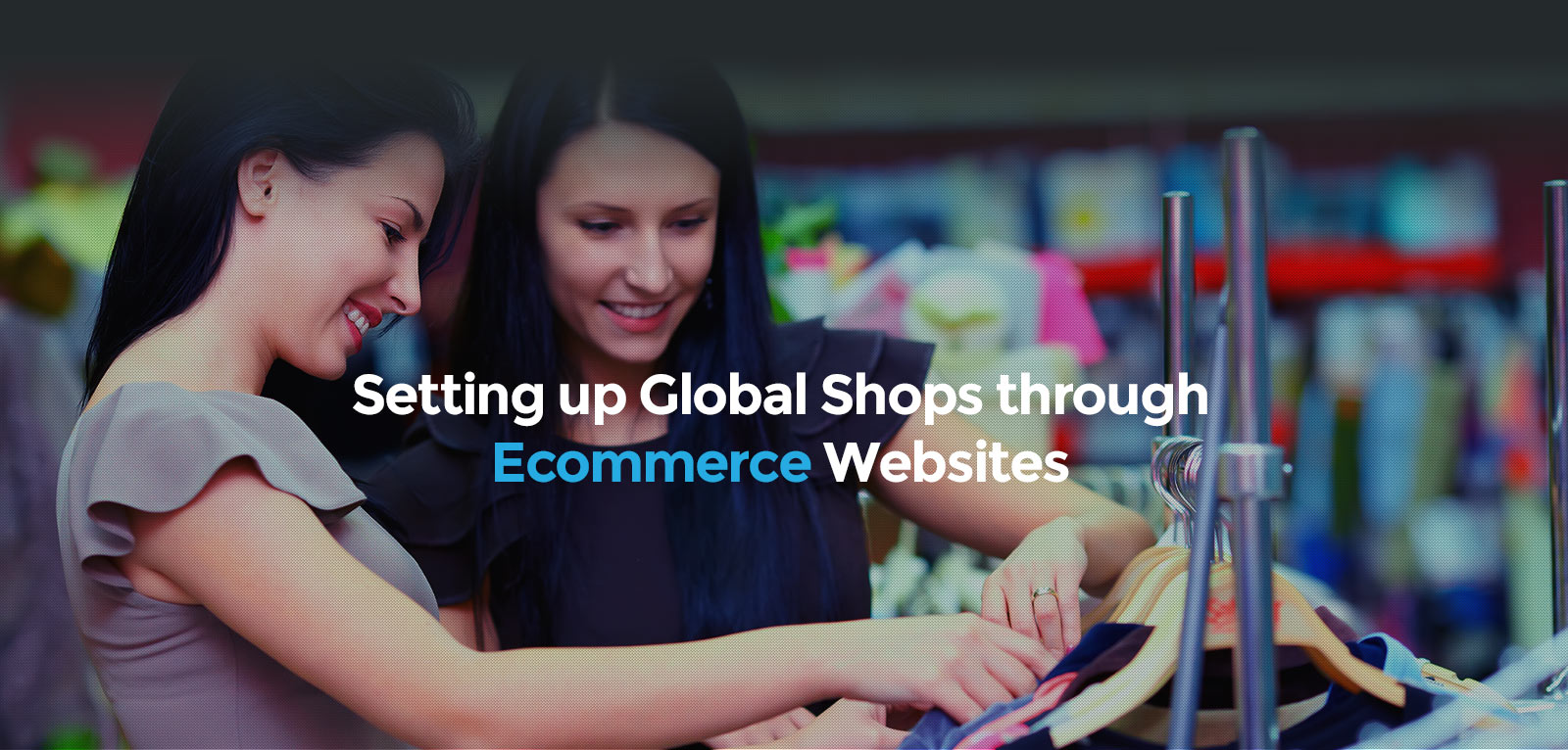 Setting up Global Shops through Ecommerce Websites